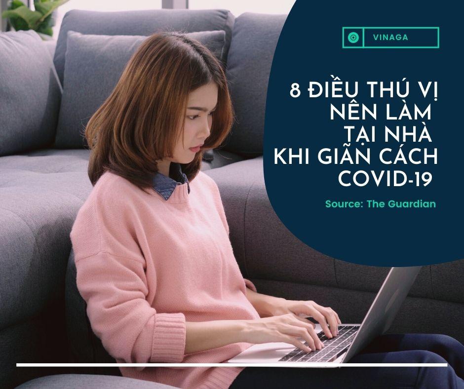 8 Điều Thú Vị Nên Làm Tại Nhà Khi Giãn Cách COVID-19