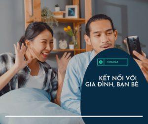 Điều 3: Kết nối với gia đình, bạn bè